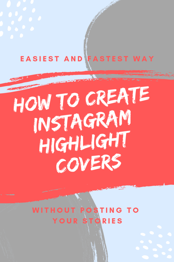 How To Create Instagram Story Highlight Covers (without